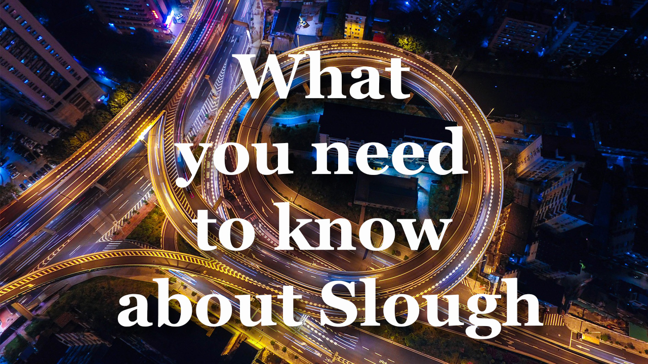What you need to know about the industrial Town called Slough