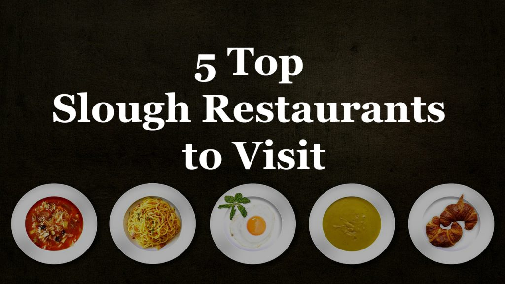 5 Top Slough Restaurants to Visit